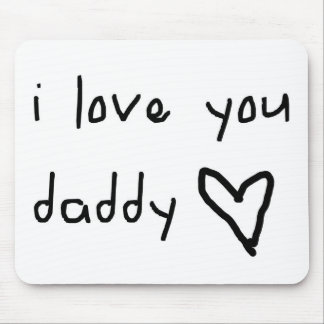 I Love You Daddy Mouse Pad