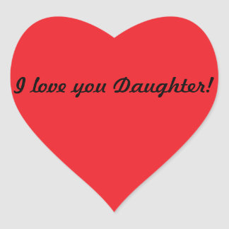 I love you Daughter! Heart Sticker