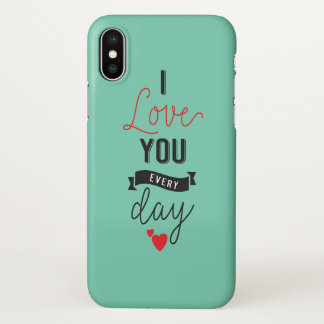 I Love You Everyday Valentine iPhone X Case