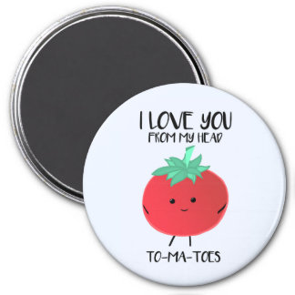 I love you from my head TO-MA-TOES - Magnet