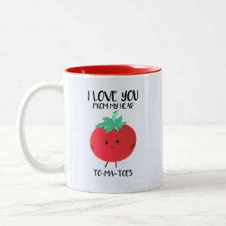 I love you from my head TO-MA-TOES - Mug