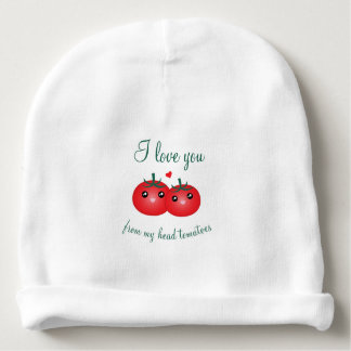 I Love You From My Head Tomatoes Funny Fruit Pun Baby Beanie