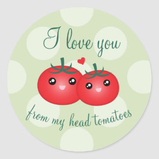 I Love You From My Head Tomatoes Funny Fruit Pun Classic Round Sticker