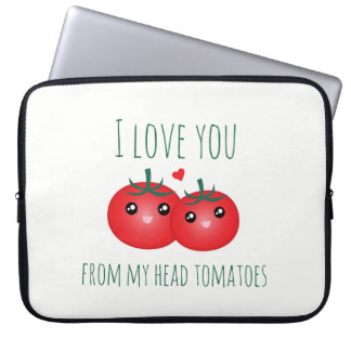 I Love You From My Head Tomatoes Funny Fruit Pun Laptop Sleeve
