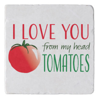 I love you from my head tomatoes trivet