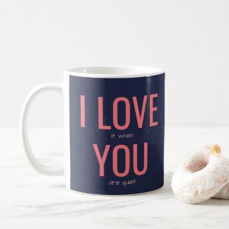 I Love You Funny Relationship Sarcasm Humor Quote Coffee Mug