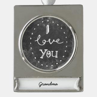 I Love you Grandma custom chalk Ornament Silver Plated Banner Ornament