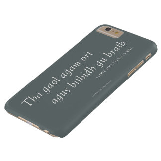 I love you. I always will. Barely There iPhone 6 Plus Case