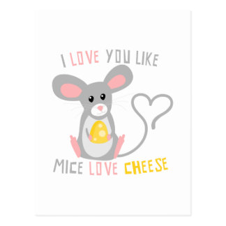 I Love You Like Mice Love Cheese Postcard