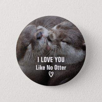 I Love You Like No Otter Cute Photo 6 Cm Round Badge