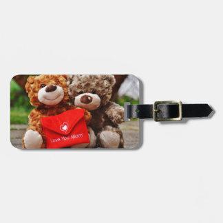 I LOVE YOU MOM - Cute & Cuddly Teddy Bears Luggage Tag