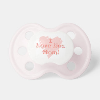 I LOVE YOU MOM PACIFIER BINKY GIRL OR BOY ADORABLE