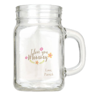 I love you mommy floral mason jar