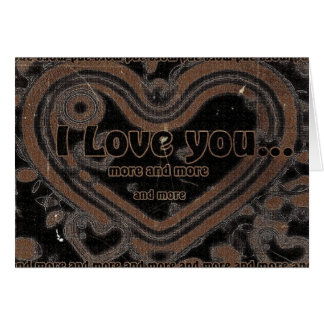 I Love You More And More Card