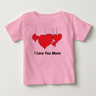 I love you more baby tee