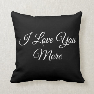 I Love You More Cushion