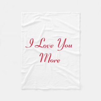 I Love You More Fleece Blanket