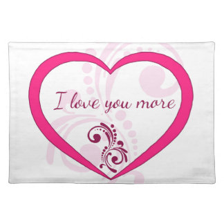 I love you more placemat