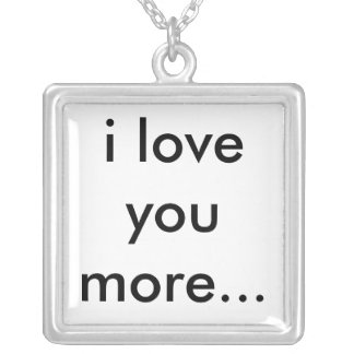 i love you more... silver plated necklace