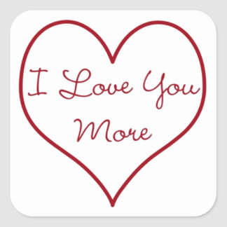 I Love You More Square Sticker