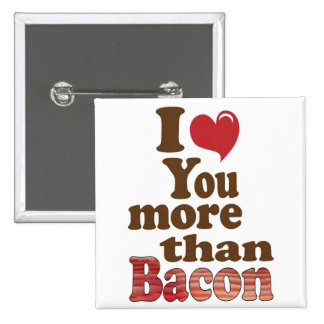 I Love You More Than Bacon 15 Cm Square Badge