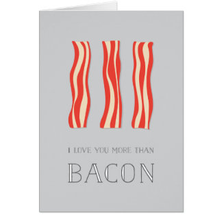 I Love You More Than Bacon Valentine Card