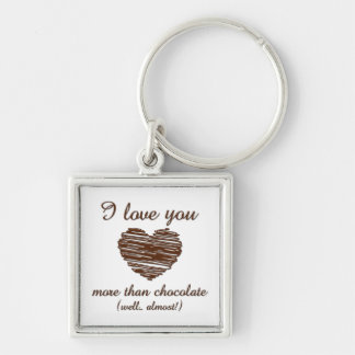 I love you more than chocolate key ring