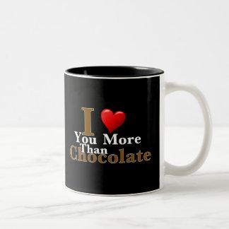I Love You More Than Chocolate! Mugs