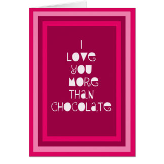 I Love You More Than Chocolate Valentine's Card