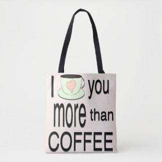 I love you more than coffee all-over tote / bag tote bag