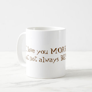 I Love You More than Coffee Coffee Mug