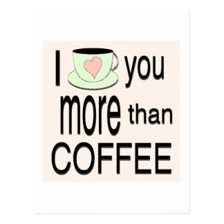 I love you more than coffee Postcard