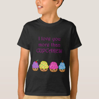 I Love You More Than Cupcakes T-Shirt