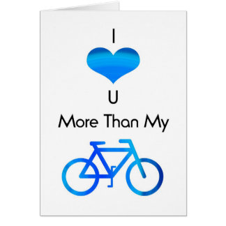 I Love You More Than My Bike in Blue Card