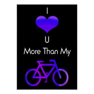 I love you more than my bike poster