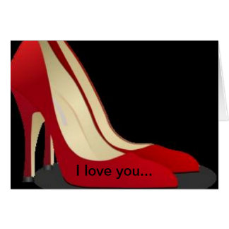 """I Love You More Than My Shoes"" Card"