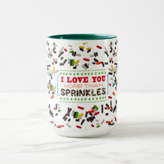 I Love You More Than Sprinkles Mug