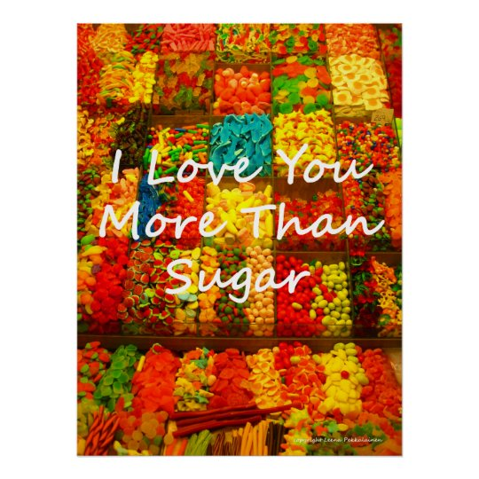 I Love You More Than Sugar Poster