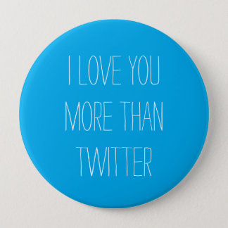 I Love You More Than Twitter Button