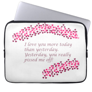I love you more today funny laptop sleeve