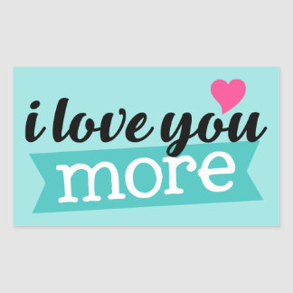 I love you more word art sticker