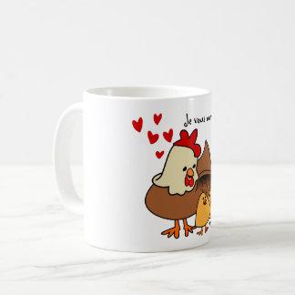 I love you my chicks! coffee mug