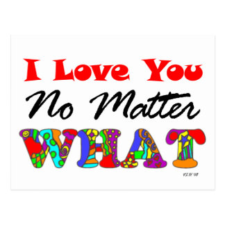 """I Love You No Matter What"" Postcard"