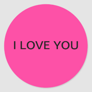"""I LOVE YOU"" Round Pink Sticker"