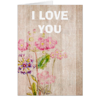 I Love You Rustic Wood Floral  Card