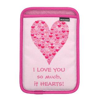I love you so much it hearts Tiny Hearts Big Heart Sleeve For iPad Mini