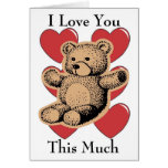 I Love You This Much - Bear Greeting Cards