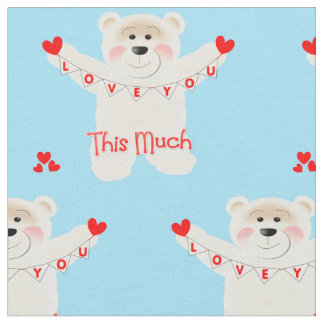 I Love You This Much Cute Teddy Bear Novelty Fabric