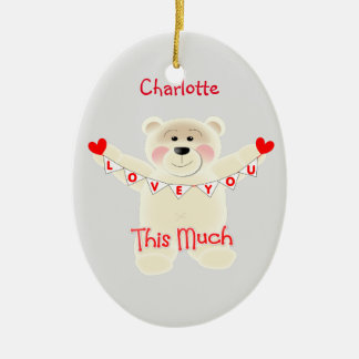 I Love You This Much Cute Teddy Bear Personalized Ceramic Ornament