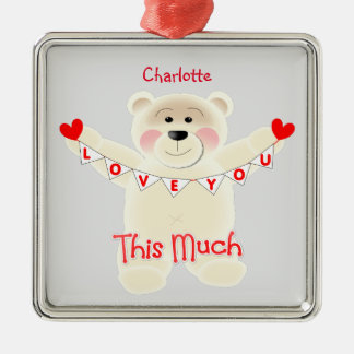 I Love You This Much Cute Teddy Bear Personalized Metal Ornament